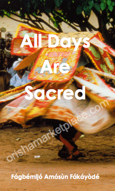 ALL DAYS ARE SACRED by Fagbemijo Amosun Fakayode
